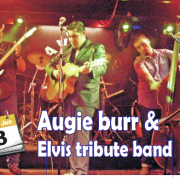 AUGIE BURR & ELVIS TRIBUTE BAND