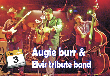 AUGIE BURR & ELVIS TRIBUTE BAND